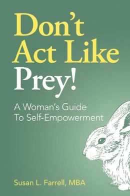 Don't Act Like Prey!: A Guide to Personal Leadership for Women