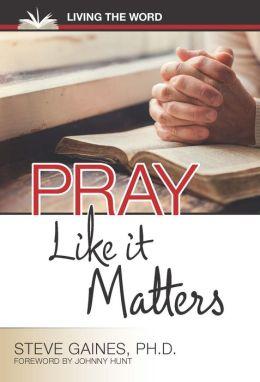 Pray Like It Matters