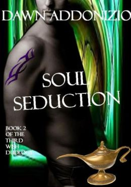 Soul Seduction, Book 2 of The Third Wish Duology