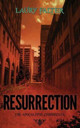 Resurrection (Apocalypse Chronicles Part II)