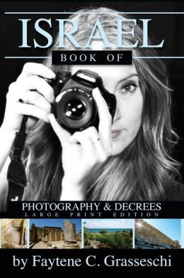 ISRAEL Book of Photography and Decrees Faytene C Grasseschi