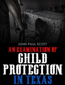 An Examination of Child Protection in Texas