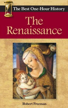 The Renaissance: The Best One-Hour History