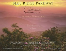 Blue Ridge Parkway - Celebration: Silver Anniversary Edition for the Friends of the Blue Ridge Parkway