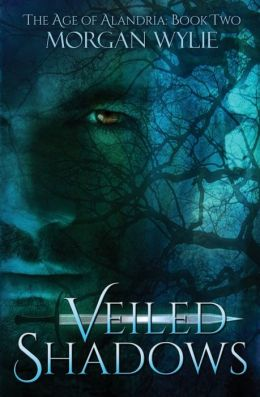 Veiled Shadows: The Age of Alandria: Book Two