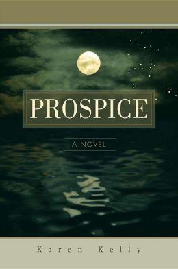 Prospice: A Novel