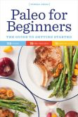 Book Cover Image. Title: Paleo for Beginners:  The Guide to Getting Started, Author: Sonoma Press Press