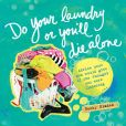 Book Cover Image. Title: Do Your Laundry or You'll Die Alone (PagePerfect NOOK Book), Author: Becky Blades