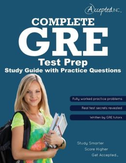 GRE Test Prep: Complete GRE Study Guide with Practice Test Questions