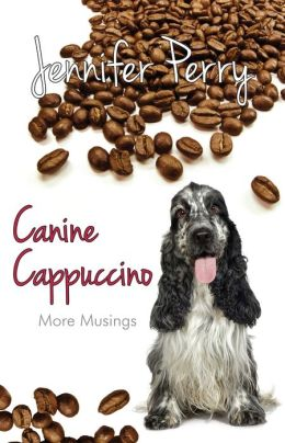 Canine Cappuccino: More Musings