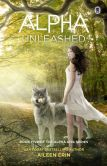 Book Cover Image. Title: Alpha Unleashed (Alpha Girl Series #5), Author: Aileen Erin