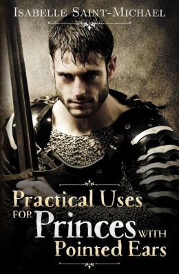 Practical Uses for Princes with Pointed Ears