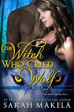 The Witch Who Cried Wolf (Cry Wolf, #1)