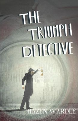 The Triumph Detective: from the files of Resche Plimpton