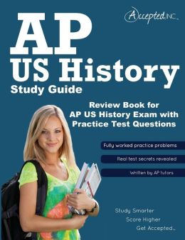AP Us History Study Guide: Review Book for AP Us History Exam with Practice Test Questions