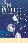 Book Cover Image. Title: On Pluto:  Inside the Mind of Alzheimer's, Author: Greg O'Brien