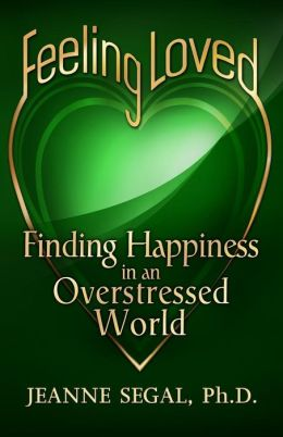 Feeling Loved: Finding Happiness in an Overstressed World