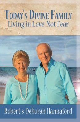 Today's Divine Family: Living in Love, Not Fear