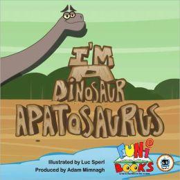I'm a Dinosaur - Apatasaurus