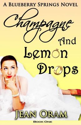 Champagne and Lemon Drops: A Blueberry Springs Chick Lit Contemporary Romance