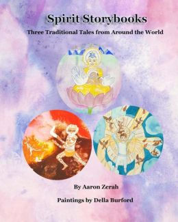 Spirit Storybooks: Three Traditional Tales from Around the World