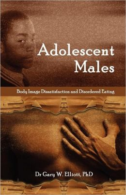 ADOLESCENT MALES: Body Image Dissatisfaction and Disordered Eating