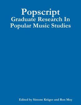 Popscript: Graduate Research In Popular Music Studies