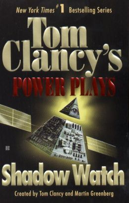 Tom Clancy's Power Plays #3: Shadow Watch