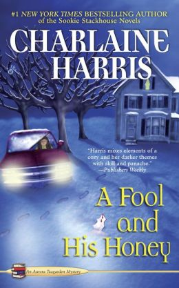 A Fool and His Honey (Aurora Teagarden Series #6)