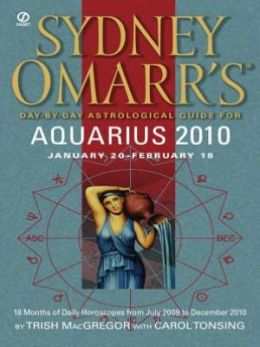 Sydney Omarr's Day-By-Day Astrological Guide for the Year 2010: Aquarius