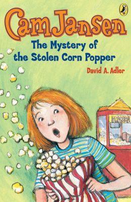 The Mystery of the Stolen Corn Popper (Cam Jansen Series #11)