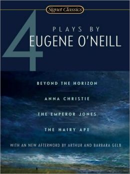 4 Plays by Eugene O'Neill: Beyond the Horizon/Anna Christie/the Emperor Jones/the Hairy Ape