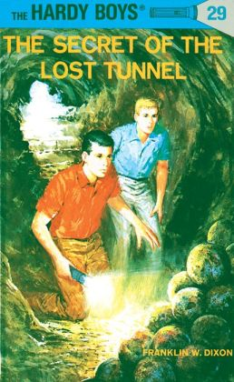 The Secret of the Lost Tunnel (Hardy Boys Series #29)