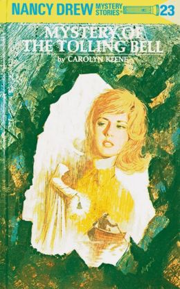 The Mystery of the Tolling Bell (Nancy Drew Series #23)