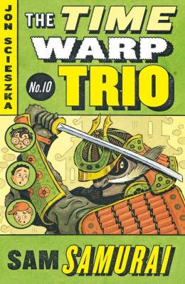 Sam Samurai (The Time Warp Trio Series #10)