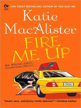 Fire Me Up (Aisling Grey, Guardian Series #2)