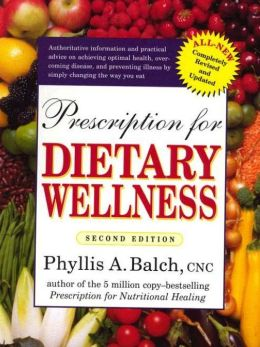 Prescription for Dietary Wellness: Using Foods to Heal