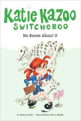 No Bones About It (Katie Kazoo Switcheroo Series #12)