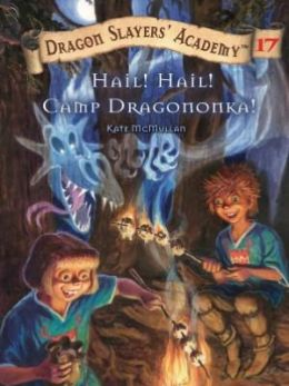 Hail! Hail! Camp Dragononka! (Dragon Slayers' Academy Series #17)