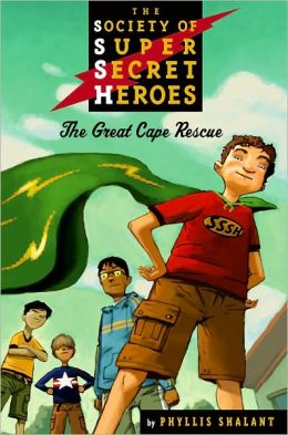 The Society of Super Secret Heroes Book 1: The Great Cape Rescue: The Great Cape Rescue
