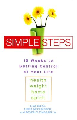 Simple Steps: 10 Weeks to Getting Control of Your LIfe