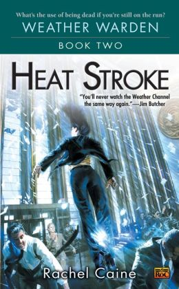 Heat Stroke (Weather Warden Series #2)