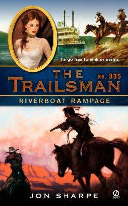 Riverboat Rampage (Trailsman Series #335)