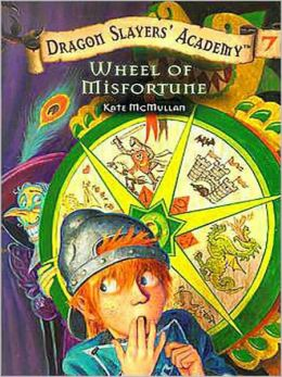 Wheel of Misfortune (Dragon Slayers' Academy Series #7)