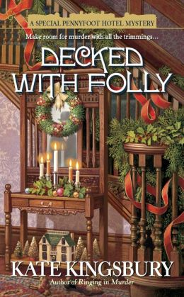 Decked with Folly (Pennyfoot Hotel Mystery Series #17)