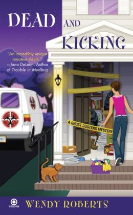 Dead and Kicking (Ghost Dusters Mystery Series #3)