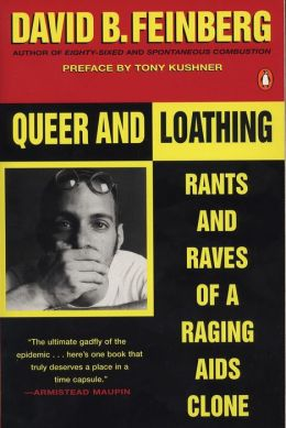 Queer and Loathing: Rants and Raves of a Raging AIDS Clone