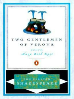 The Two Gentlemen of Verona (Pelican Shakespeare Series)