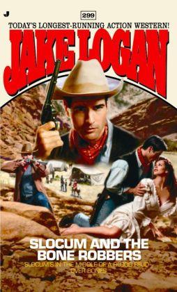 Slocum and the Bone Robbers (Slocum #299)