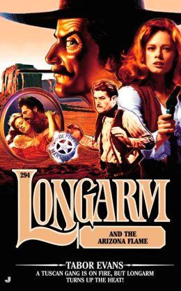 Longarm and the Arizona Flame (Longarm Series #294)
